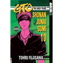 GTO: The Early Years -- Shonan Junai Gumi Volume 10 by Tohru Fujisawa (2009-02-09)