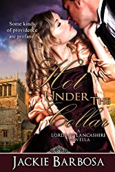 Hot Under the Collar (Lords of Lancashire Book 2)