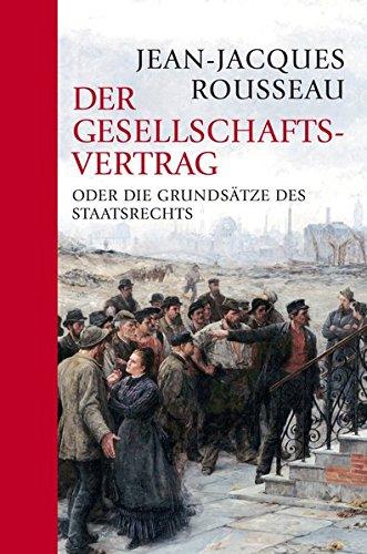 Der Gesellschaftsvertrag: oder die Grundsätze des Staatsrechts