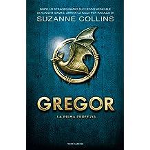 Gregor - 1. La prima profezia (Italian Edition)