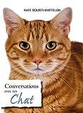 conversations avec un chat un r?pertoire original de sagesse f?line