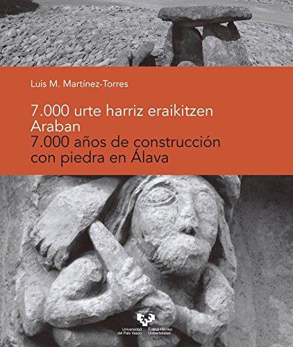 7.000 urte harriz eraikitzen Araban – 7.000 años de construcción con piedra en Álava por Luis Miguel Martínez Torres