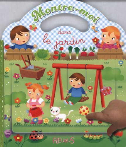 Livre pour enfant Dans le jardin Album de Nathalie Bélineau (Auteur), Maurizia Rubino (Illustrations), Emilie Beaumont (Scenario)