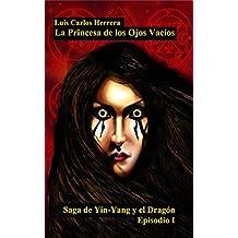 La princesa de los ojos vacios (Saga Yin- Yang y el Dragón nº 1)