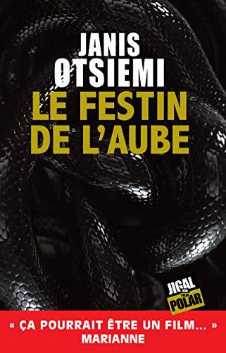 Le festin de l'aube: Un roman policier haletant (Polar) par Janis Otsemi