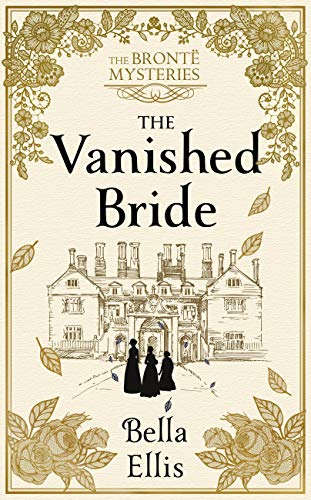 The Vanished Bride: The Brontë Mysteries (English Edition)