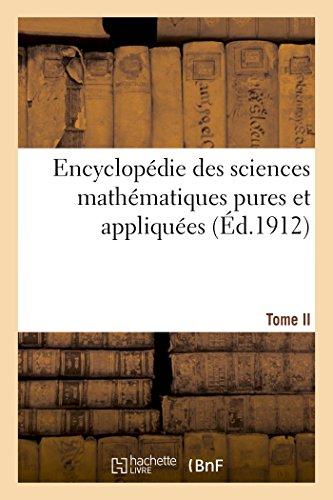 Encyclopédie des sciences mathématiques pures et appliquées Tome II