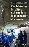 Ces histoires insolites qui ont fait la médecine (2)