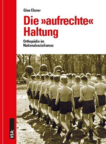 Die »aufrechte« Haltung: Orthopädie im Nationalsozialismus