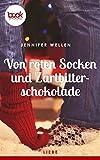 Von roten Socken und Zartbitterschokolade von Jennifer Wellen