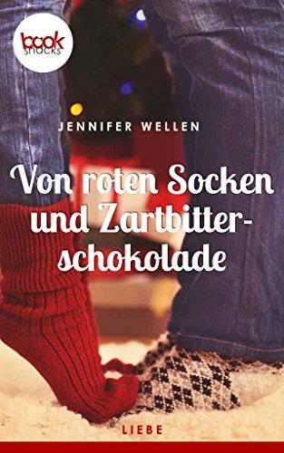 Von roten Socken und Zartbitterschokolade (Kurzgeschichte, Liebe) (Die booksnacks Kurzgeschichten-Reihe 34)