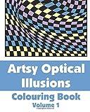 Artsy Optical Illusions Colouring Book (Volume 1) (Art-Filled Fun Colouring Books)