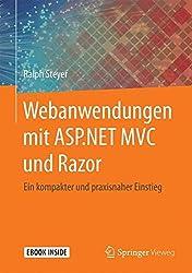 Webanwendungen mit ASP.NET MVC und Razor: Ein kompakter und praxisnaher Einstieg