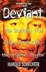 Deviant: The True Story of Ed Gein, the Original 'Psycho'