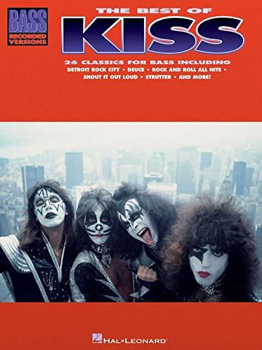The Best of Kiss for Bass Guitar Guitare Basse (Bass Recorded Versions)