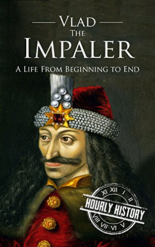 free kindle book Vlad the Impaler: A Life From Beginning to End