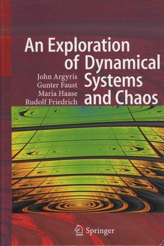 An Exploration of Dynamical Systems and Chaos par John H. Argyris