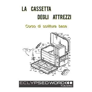 La Cassetta Degli Attrezzi: Corso di scrittura bas