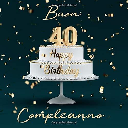 Buon compleanno: 40 anni - libro degli ospiti con 110 pagine