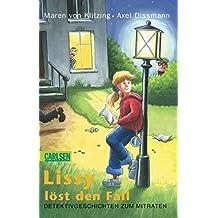 Lissy löst den Fall: Detektivgeschichen zum Mitraten