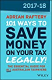 101 Ways to Save Money on Your Tax - Legally! 2017-2018 (101 Ways to Save Money on Your Tax Legally)