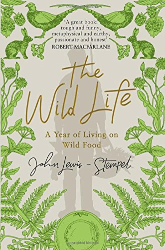 the-wild-life-a-year-of-living-on-wild-food