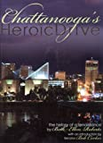 Chattanooga's Heroic Drive - The History of a Renaissance