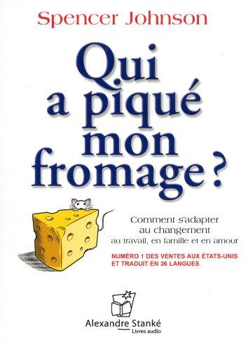 Qui a piqué mon fromage? [Livre Audio]