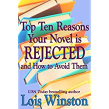 Top Ten Reasons Your Novel is Rejected: and How to Avoid Them (English Edition)