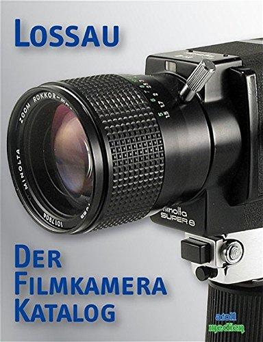 Der Filmkamera-Katalog: 16mm  9,5mm  8mm  Single-8  Super-8  Doppel-Super-8