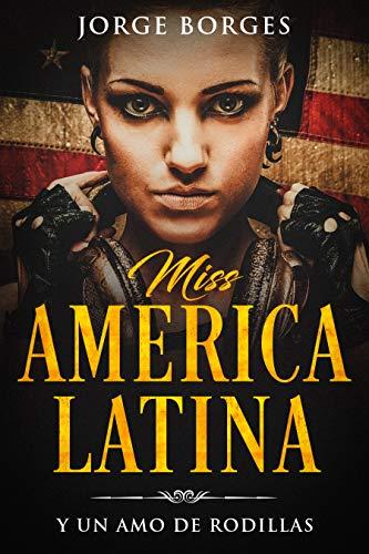 Miss America Latina de Jorge Borges