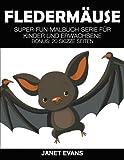 Fledermäuse: Super-Fun-Malbuch-Serie für Kinder und Erwachsene (Bonus: 20 Skizze Seiten) - Janet Evans