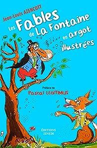 Les fables de La Fontaine en argot illustrées par Jean-Louis Azencott