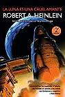 La luna es una cruel amante 2º ed. par Robert A. Heinlein