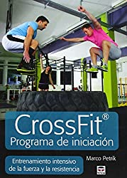 CrossFit programa de iniciación : entrenamiento intensivo de la fuerza y la resistencia