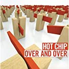 Over and Over by Hot Chip (2000-05-03)