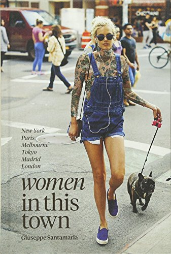 Women In This Town: New York, Paris, Melbourne, Tokyo, Madrid and London