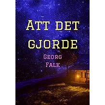 Att det gjorde (Swedish Edition)