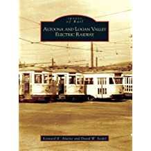 Altoona and Logan Valley Electric Railway (Images of Rail) (English Edition)