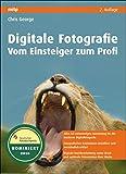 Digitale Fotografie - Vom Einsteiger zum Profi (mitp Fotografie)