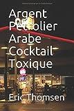 Telecharger Livres Argent Petrolier Arabe Cocktail Toxique (PDF,EPUB,MOBI) gratuits en Francaise