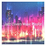 Jazz Covers Music Playlist