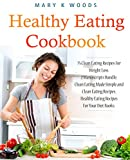 Healthy Eating Cookbook: 75 Clean Eating Recipes For Weight Loss. 2 Manuscripts Bundle, Clean Eating Made Simple and Clean Eating Recipes. Healthy Eating Recipes For Your Diet Books.