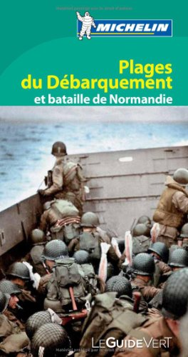 Guide Les plages du débarquement et la Bataille de Normandie Michelin