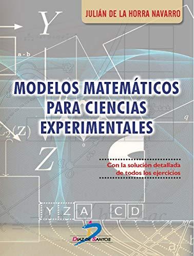 MODELOS MATEMÁTICOS PARA CIENCIAS EXPERIMENTALES por JULIÁN DE LA HORRA NAVARRO