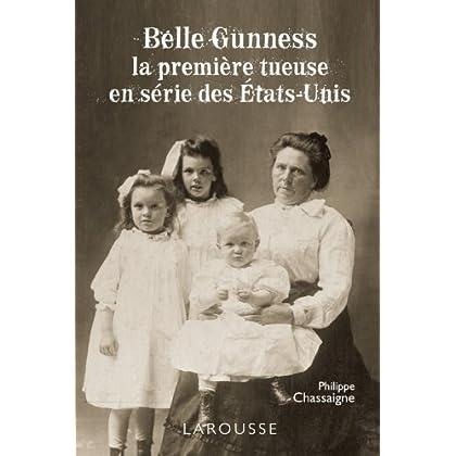 Belle Gunness - la première tueuse en série des États-Unis (L'Histoire comme un roman)