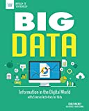 Big Data: Information in the Digital World with Science Activities for Kids (Build It Yourself)