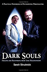 (Dark Souls: Healing and Recovering from Toxic Relationships * *) By Sarah Strudwick (Author) Paperback on (Jul , 2010)