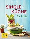 Singleküche für Faule (GU Themenkochbuch) (German Edition)
