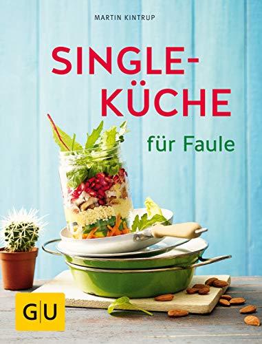 Singleküche für Faule (GU Themenkochbuch) -